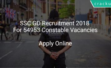 SSC GD Recruitment 2018 Apply Online For 54953 Constable Vacancies